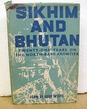 Sikhim & Bhutan Twenty-One Years on the North-East Frontier 1887-1908 HB/DJ 1971