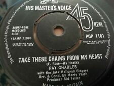 """RAY CHARLES * TAKE THESE CHAINS FROM MY HEART * 7"""" SINGLE HMV POP 1161 VG+ 1963"""