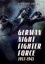 GERMAN NIGHT FIGHTER FORCE 1917-1945 - ADERS, GEBHARD - NEW HARDCOVER BOOK