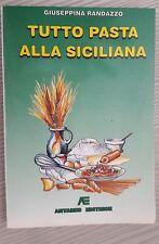 LIBRO GIUSEPPINA RANDAZZO - TUTTO PASTA ALLA SICILIANA - ANTARES EDITRICE 1996