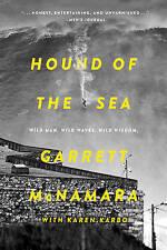 Hound of the Sea: Wild Man. Wild Waves. Wild Wisdom. by Garrett McNamara,...