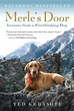 Merle's Door: Lessons from a Freethinking Dog by Ted Kerasote (Paperback)