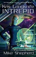Intrepid (Kris Longknife Series) By Mike Shepherd - Paperback - Like New
