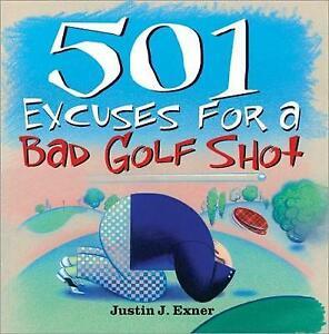 501 Excuses for a Bad Golf Shot | Justin J Exner | Paperback | Brand NEW