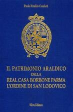Araldica Patrimonio raldico Casa Borbone Parma Ordine San Lodovico - 1^ ed. 1998