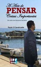 A Arte de Pensar Coisas Importantes by Paulo Cavalcante (2016, Paperback)