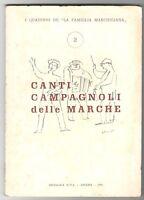 """I quaderni de"""" La famiglia Marchigiana n. 2"""" canti Campagnoli delle Marche 1970"""