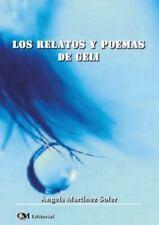 Los Relatos y Poemas de Geli by Angels Martínez Soler (2013, Paperback)
