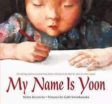 My Name Is Yoon by Helen Recorvits (2014, Picture Book)