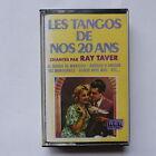 k7 RAY TAVER Les tangos de nos 20 ans 3022