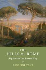 The Hills of Rome: Signature of an Eternal City (Paperback or Softback)