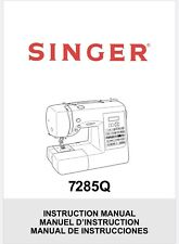 Singer 7285Q Sewing Machine Embroidery Serger Owners Manual Reprinted Copy