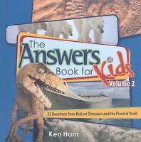 The Answer Book for Kids, Volume 2: 22 Questions on Dinosaurs and the Flood of N