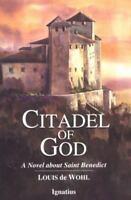 Citadel of God: A Novel about Saint Benedict: By Louis de Wohl