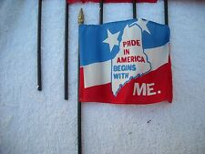 "PRIDE IN AMERICA BEGINS WITH MAINE FLAGS 11 1/2"" TALL"