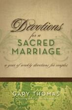 Devotions for a Sacred Marriage : A Year of Weekly Devotions for Couples by Gary