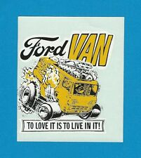 """VINTAGE ORIGINAL 1966 ED ROTH """"FORD VAN"""" TO LOVE IT IS TO LIVE IN IT! DECAL ART"""