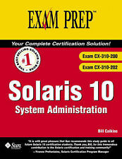 Solaris 10: System Administration (Exam CX-310-200 & CX-310-202) by Calkins, Bi