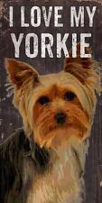 Pet Dog Sign - I Love My Yorkie - Rectangular Wood Wall House Yorkshire Terrier