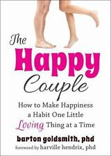 The Happy Couple: How to Make Happiness a Habit One Little Loving Thing at a Ti