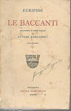 Euripide - Le baccanti, traduzione di E. Romagnoli 1922 -TEATRO GRECO SIRACUSA