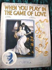 When You Play In The Game Of Love Joe Goodwin Vintage 1913 Sheet Music