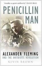 Penicillin Man: Alexander Fleming and the Antibiotic Revolution by Chris...