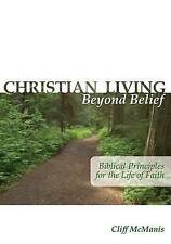 NEW Christian Living Beyond Belief by Cliff McManis