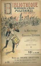 BIBLIOTHEQUE DE SOUVENIRS ET RECITS MILITAIRES N° 60 : MORT DU COMMAND. RIVIERE