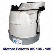 Motore VORWERK Folletto VK 135 VK 136 MISTERVAC 900W