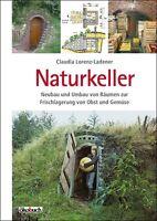 Lagerung von Obst Gemüse Nüssen & Wein im Naturkeller Feldkeller Freilandkeller!
