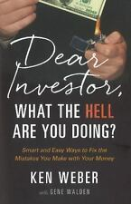 Dear Investor, What the HELL are You Doing?: Smart and Easy Ways to Fix the Mist