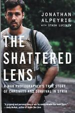 The Shattered Lens: A War Photographer's True Story of Captivity 9781501146534