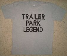 trailer park legend t shirt funny white trash country music novelty awesome tee