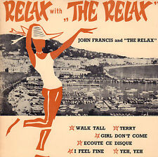 """JOHN FRANCIS & THE RELAX – Relax With """"The Relax"""" (VINYL EP 7"""" 331/3 RPM)"""