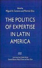 The Politics of Expertise in Latin America (Latin American Studies-ExLibrary