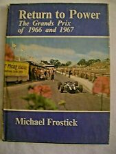 Return to Power The Grands Prix of 1966 and 1967 Michael Frostick 1968 Hardcover