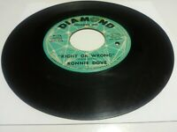 """1964 Ronnie Dove: Right Or Wrong/ Baby, Put Your Arms Around [G] 7""""  record Rock"""