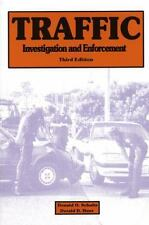 Traffic Investigation and Enforcement by Derald D. Hunt and Donald O. Schultz...