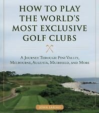 How to Play the World's Most Exclusive Golf Clubs: A Journey through Pin...