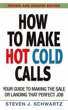 How to Make Hot Cold Calls: Your Guide to Making the Sale or Landing-ExLibrary
