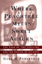 Where Peachtree Meets Sweet Auburn by Gary M. Pomerantz (1996, Hardcover)
