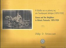 Greeece and her Neighbors in Historic Postcards: 1985-1920 - Philip Betancourt