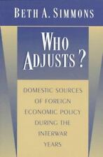 Who Adjusts? Domestic Sources of Foreign Economic Policy during the Interwar Ye
