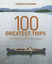 Travel & Leisure 100 Greatest Trips 2011 (Travel + Leisure's 100 Greatest Trips)
