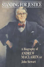 NEW Standing for Justice: A Biography of Andrew MacLaren MP (Enduring Quest)