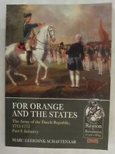 For Orange and the States: The Army of the Dutch Republic, 1713-1772 Part I