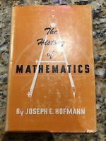 THE HISTORY OF MATHEMATICS BY JOSEPH E. HOFMANN Hardcover with Dust Jacket 1957