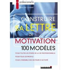 CONSTRUIRE SA LETTRE DE MOTIVATION -  GARLONE COURRIER