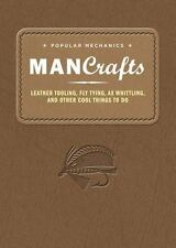 Popular Mechanics Man Crafts: Leather Tooling, Fly Tying, Ax Whittling and Other